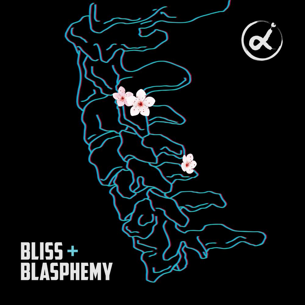 Bliss + Blasphemy