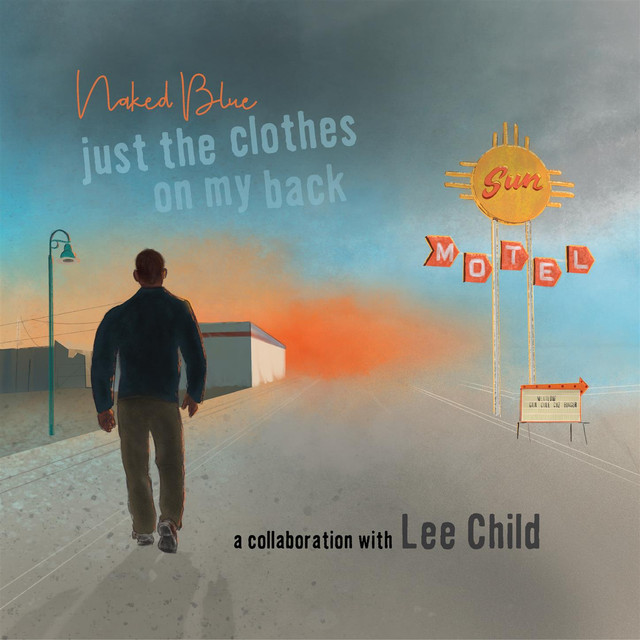 Naked Blue (Just the Clothes on My Back (Songs From Jack Reacher))