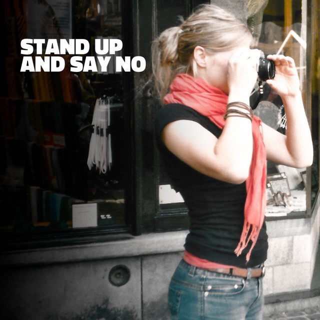 Stand Up and Say No