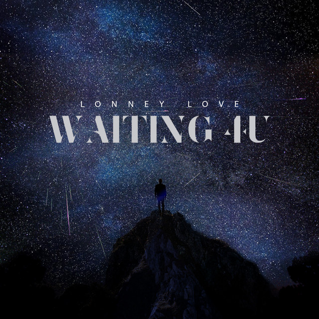 Lonney Love - Waiting 4 U (Waiting 4 U)