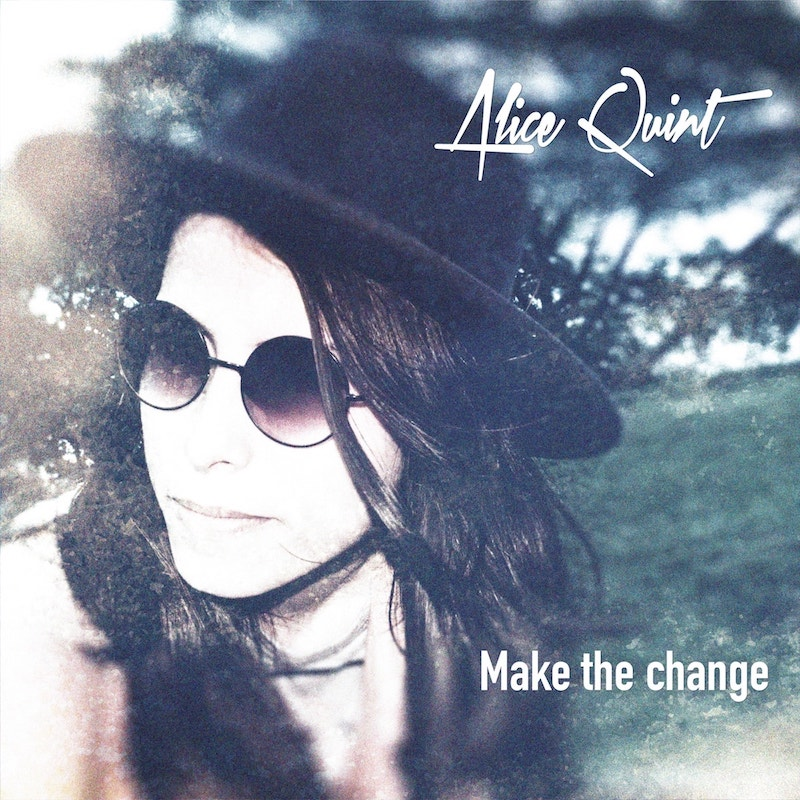 Alice Quint - Make the Change (Make the Change)