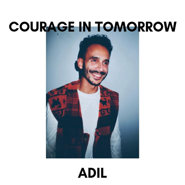 Adil - Courage in Tomorrow (Courage in Tomorrow)