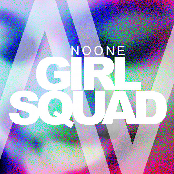 Noone (Girl Squad (feat. Pema))