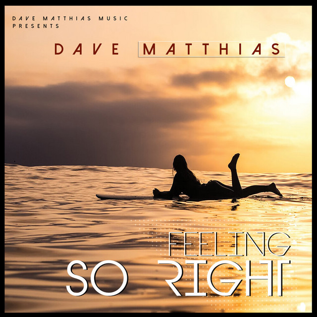 Dave Matthias (Feeling So Right)