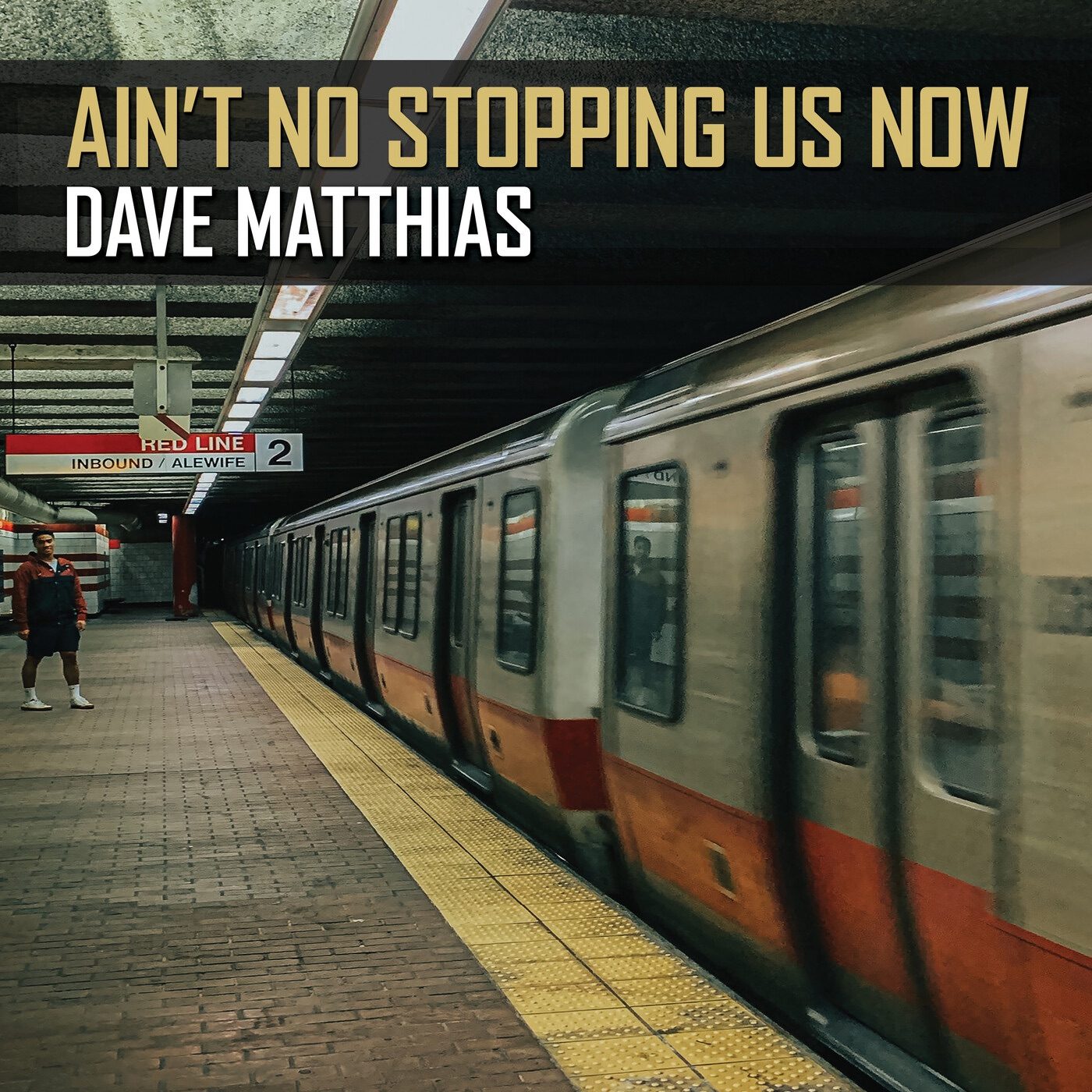Dave Matthias (Ain't No Stopping Us Now)