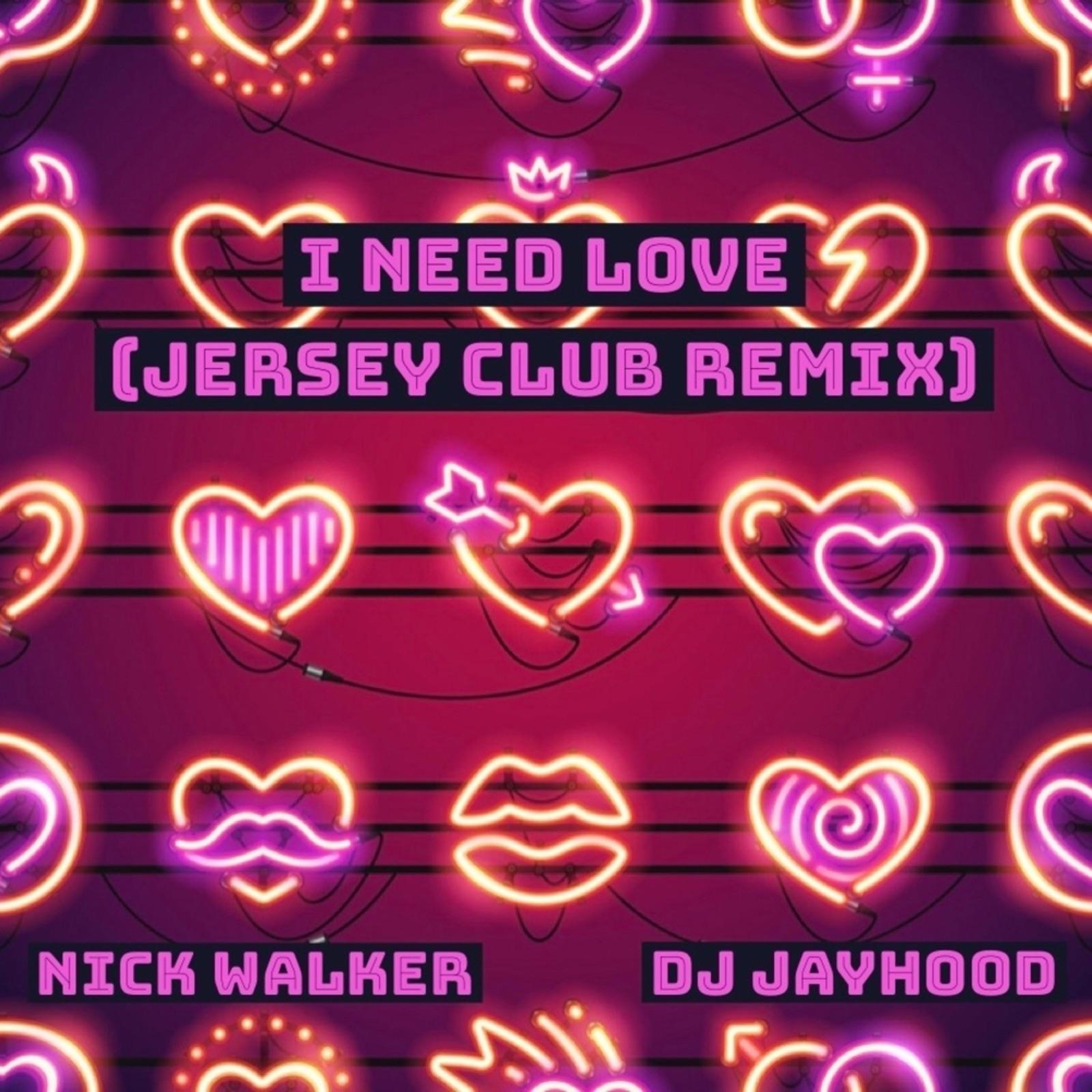 I Need Love (Jersey Club Mix) - Single