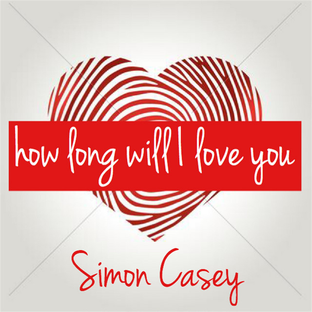 Simon Casey - How Long Will I Love You (How Long Will I Love You)