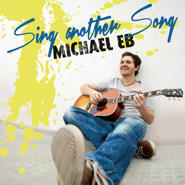Michael Eb (Sing Another Song)