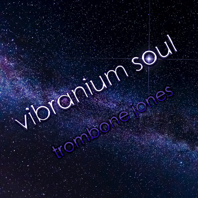 "Vibranium Soul (From ""Trombone Jones"")"
