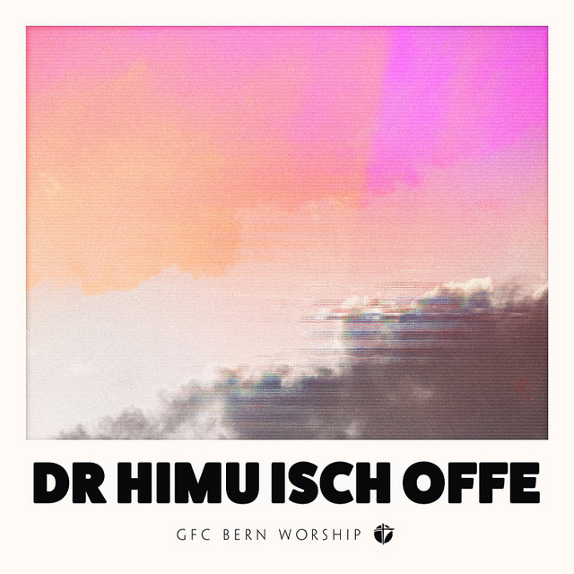 Dr Himu isch offe