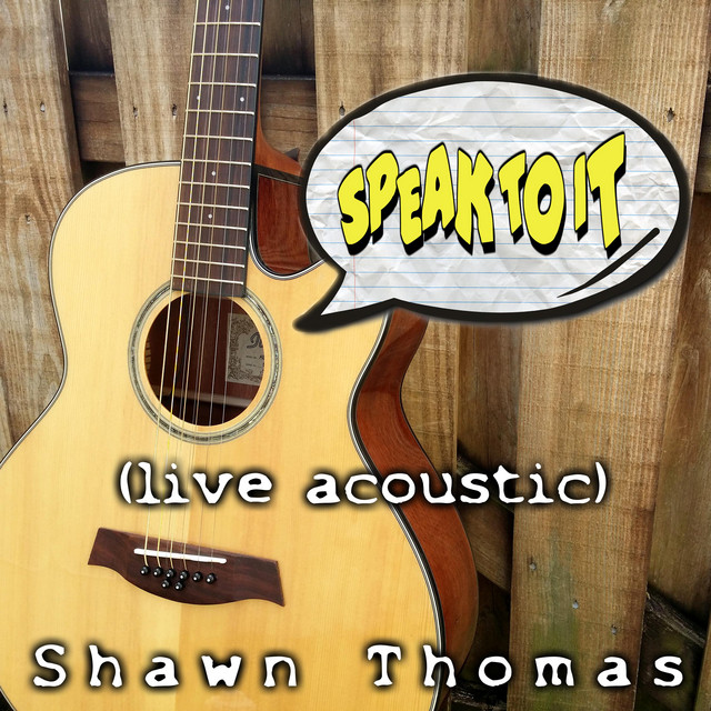 Shawn Thomas (Speak to It (Live Acoustic))