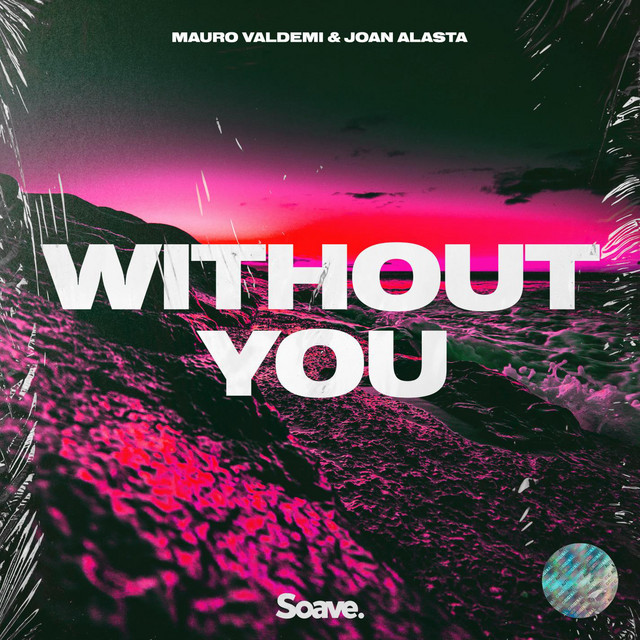 Joan Alasta, Mauro Valdemi - Without You (Without You)