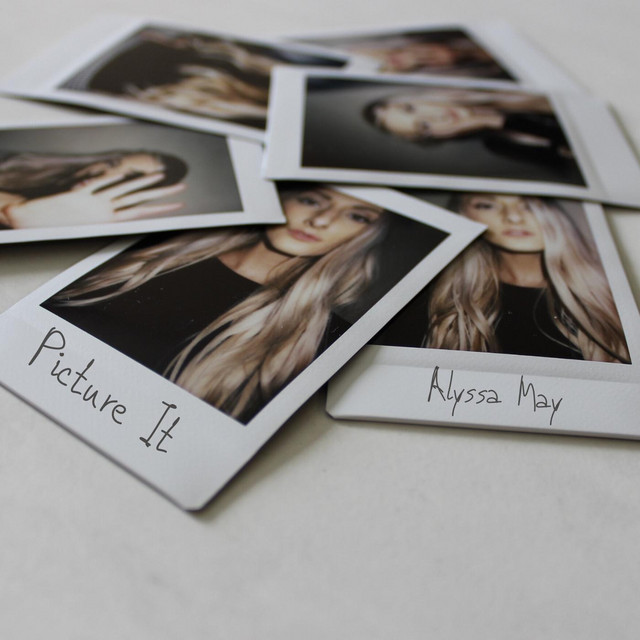 Alyssa May - Picture It (Picture It)