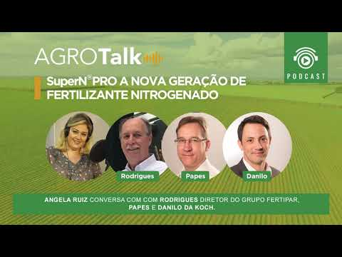 #37 AGROTALK - SuperNPRO a nova geração de fertilizante nitrogenado
