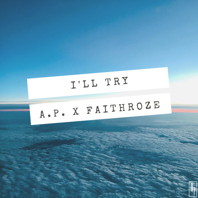 Faithroze, A.P. - I'LL TRY (I'LL TRY)