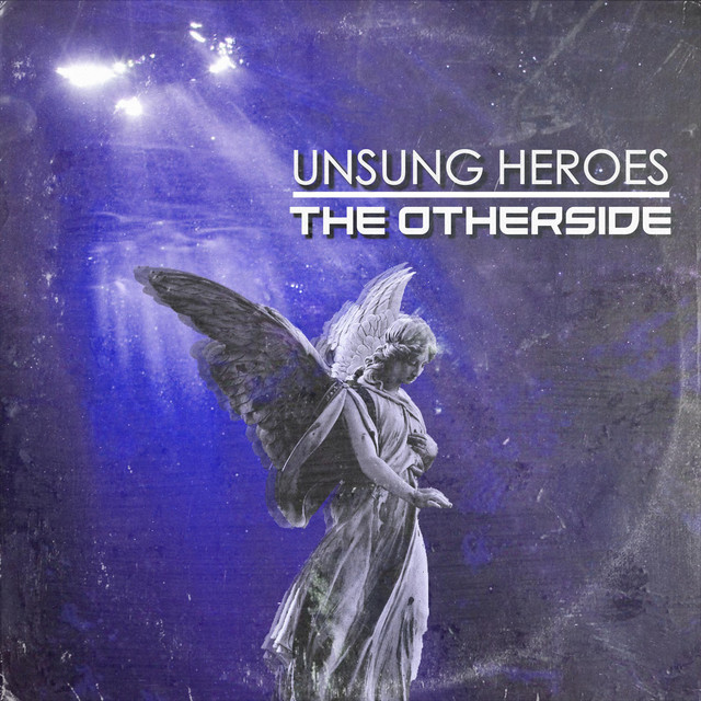 Unsung Heroes (The Otherside)