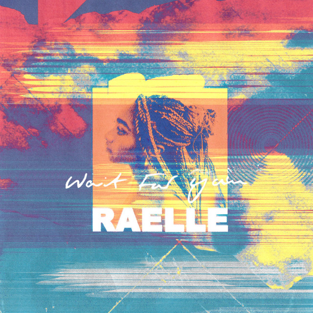 Raelle - Wait for You (Wait for You)
