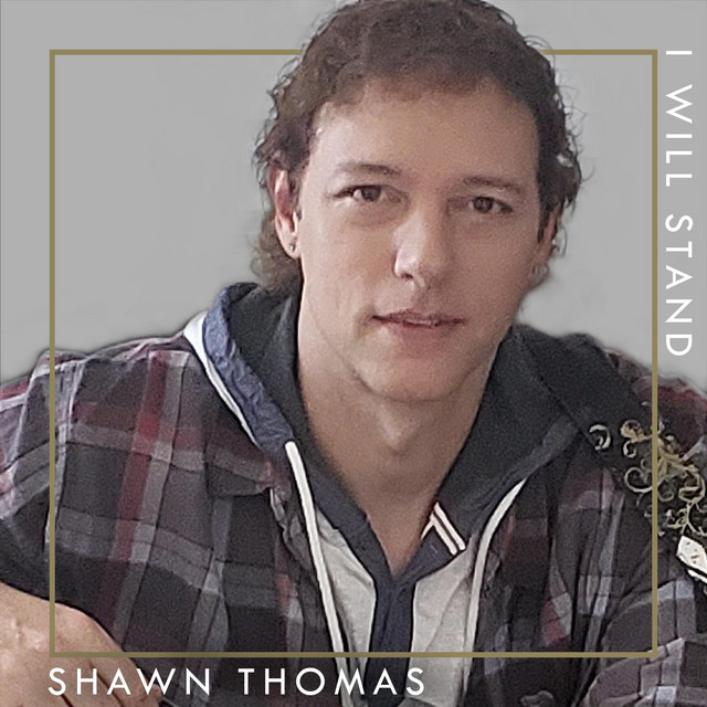 Shawn Thomas - I Will Stand (I Will Stand)