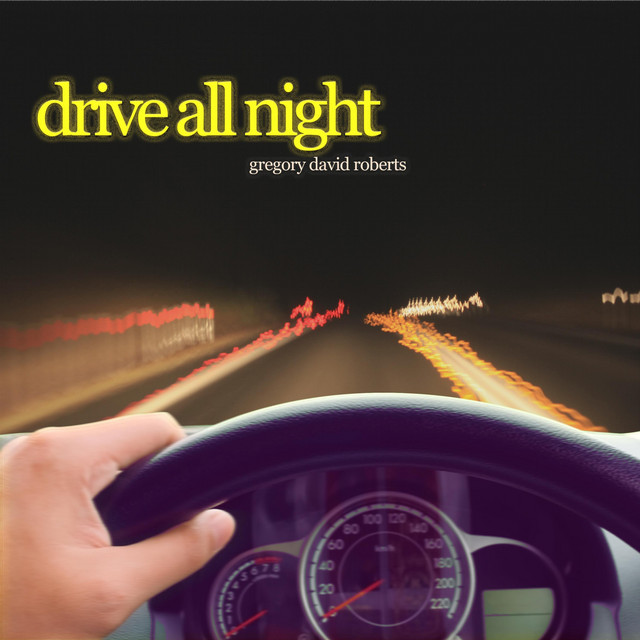 Gregory David Roberts - Drive All Night (Drive All Night)