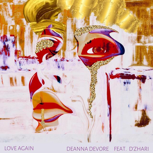 Deanna Devore - Love Again (feat. D'Zhari) (Love Again)