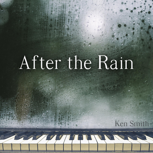 Ken Smith - After the Rain (After the Rain)