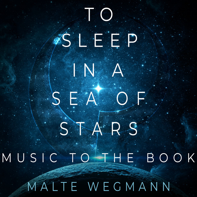 To Sleep in a Sea of Stars - Music to the Book