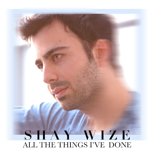 Shay Wize - All The Things I've Done (Fairytales)