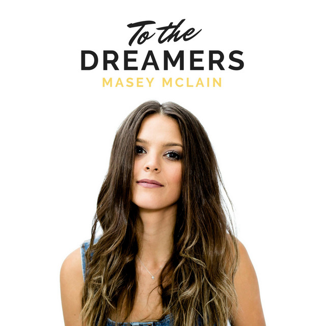 Masey McLain (To the Dreamers)