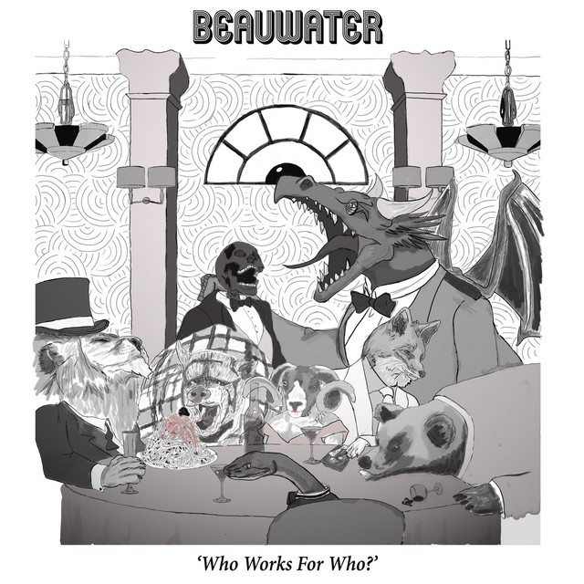 Beauwater (Who Works For Who?)