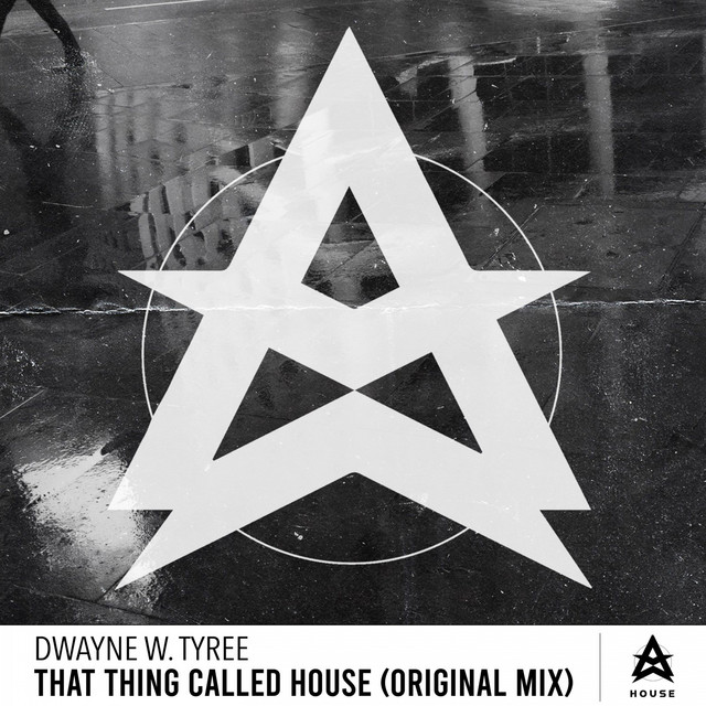 Dwayne W. Tyree - That Thing Called House - Original Mix (That Thing Called House)