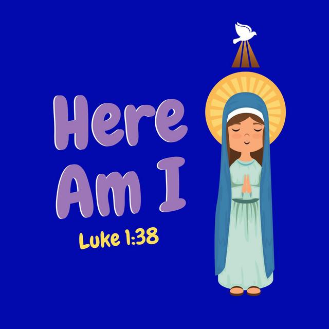 Here Am I: Luke 1:38