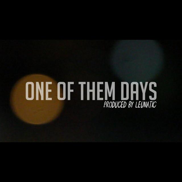 One of Them Days