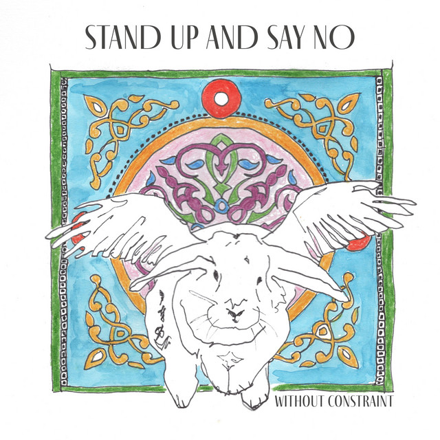 Stand up and Say No - Without Constraint (Without Constraint)