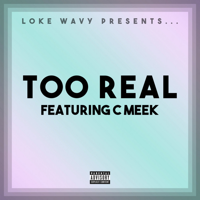 Too Real (feat. C-Meek)