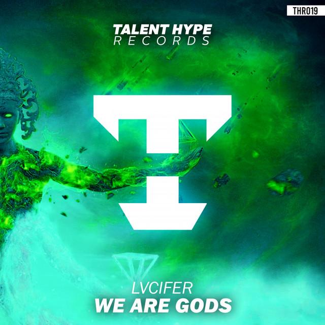 We Are Gods