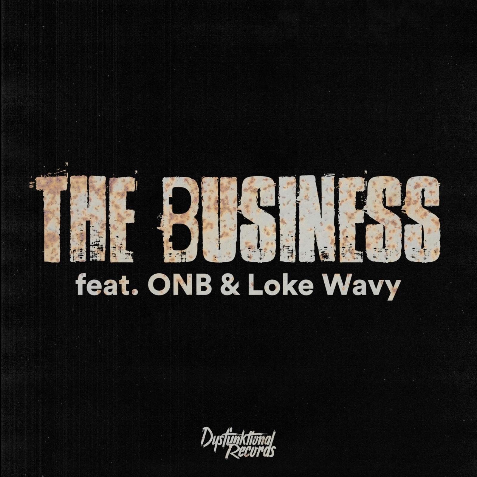 The Business (feat. ONB, Loke Wavy)