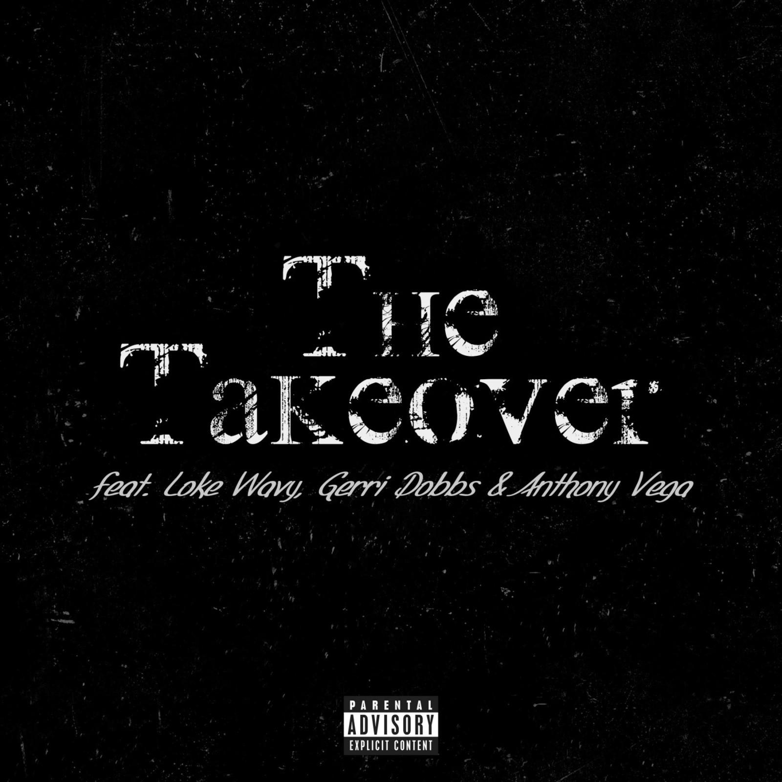 The Takeover (feat. Loke Wavy, Gerri Dobbs, Anthony Vega)