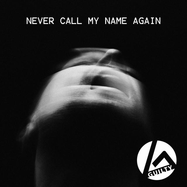 Never Call My Name Again