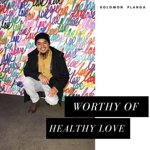 Worthy of Healthy Love
