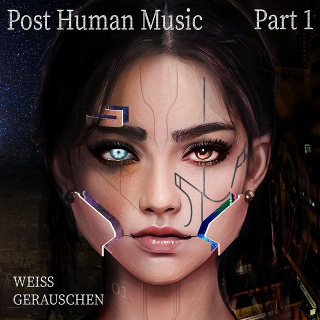 Post Human Music, Pt. 1