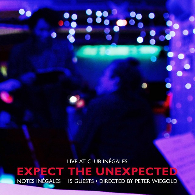 Expect the Unexpected (Live at Club Inégales)