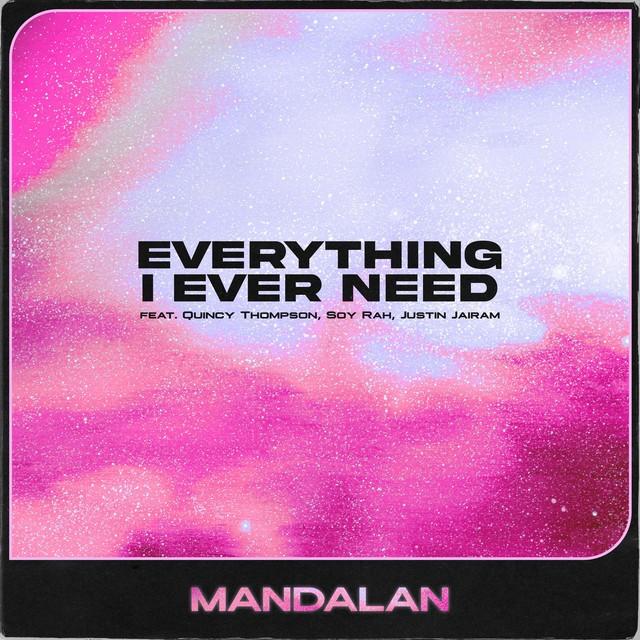 Everything I Ever Need (feat. Quincy Thompson, Soy Rah & Justin Jairam) - Single