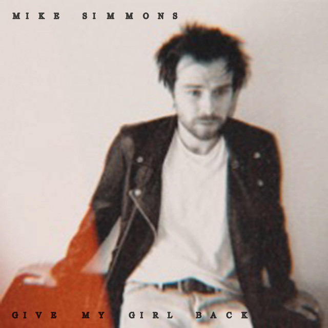 Mike Simmons - Give My Girl Back