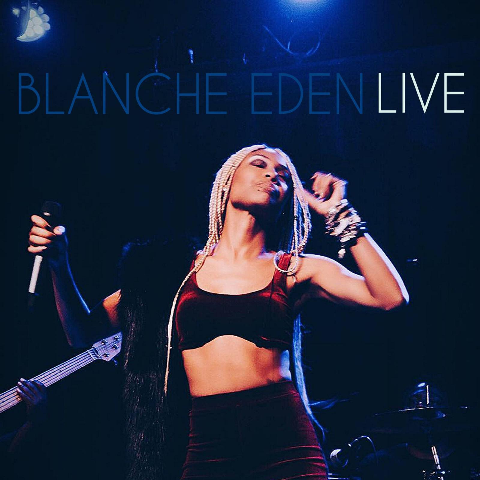 Blanche Eden Live