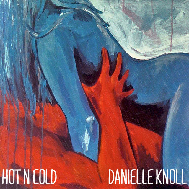Danielle Knoll - Hot N Cold (Hot N Cold)