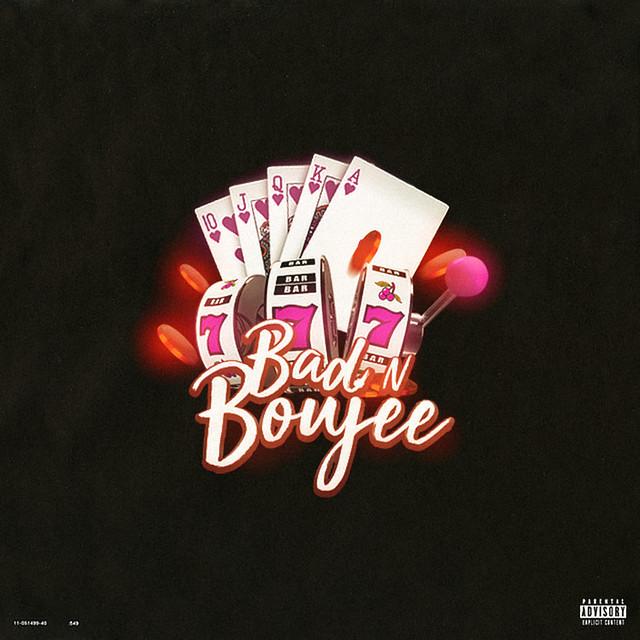 Bad n Boujee